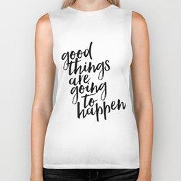 Good things are going to happen, Typography Print, Modern Art Print Biker Tank
