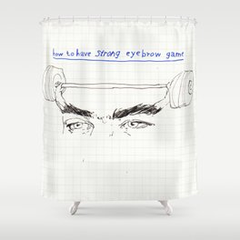 strong eyebrows Shower Curtain