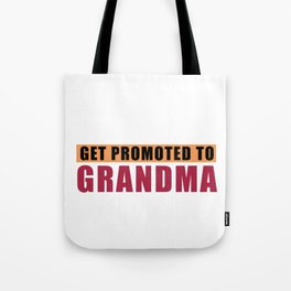 Only Best Moms Get Promoted To Grandma Tote Bag