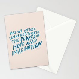 """""""May We Never Underestimate The Power Of Hope And Imagination."""" Stationery Cards"""