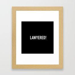 Lawyered Framed Art Print