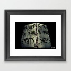 Walker in the Streets, Biter in the Sheets Framed Art Print