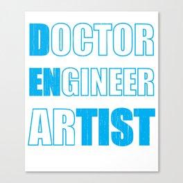 Dentist Doctor ENgineer arTIST Dental Fun Canvas Print