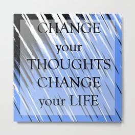 Change Your Thoughts P Metal Print