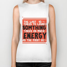 It takes to launch something takes as much energy Fitness & energetic Quote Design Biker Tank
