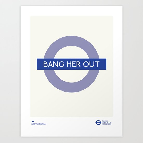 Bang Her Out | TFL Art Print