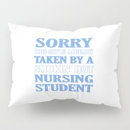 Taken By Nursing Student Pillow Sham