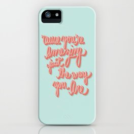You're Amazing iPhone Case