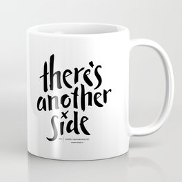 There's another side Coffee Mug