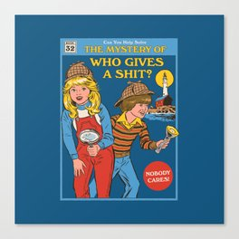 Who Gives a Sh*t? Canvas Print