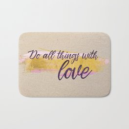 Do all things with love - Gold Collection Bath Mat