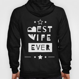 Best Wife Ever Wear Typography Graphic Design Hoody