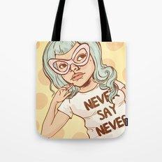Never Say Never Girl Tote Bag