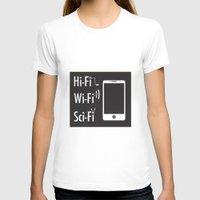 sci fi T-shirts featuring Hi-Fi Wi-Fi Sci-Fi by Seedoiben