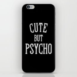 Cute But Psycho iPhone Skin