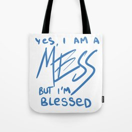 I am a MESS, blessed Tote Bag