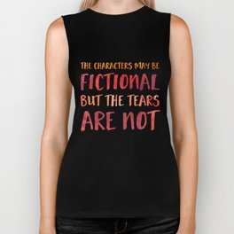 The Characters May Be Fictional But The Tears Are Not - Red/Orange Biker Tank