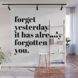 forget yesterday Wall Mural