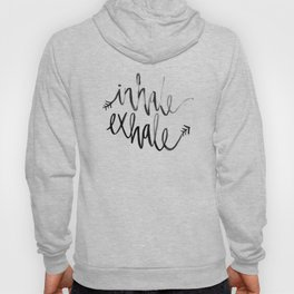 Inhale. Exhale. Hoody