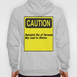Sarcasm May Lead to Divorce Text Design Hoody