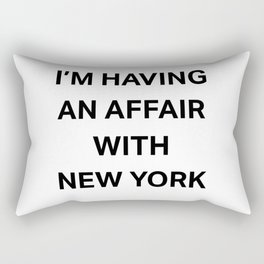 I'm having an affair with New York Rectangular Pillow