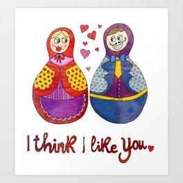 I think I like you Art Print