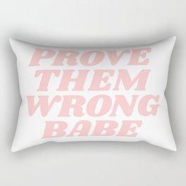 prove them wrong babe Rectangular Pillow