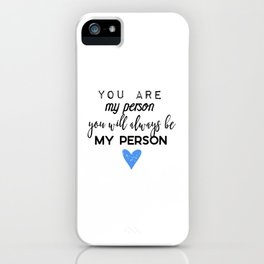 Greys Anatomy - You are my person iPhone Case