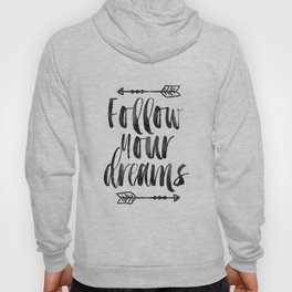 follow your dreams,inspirational quote,motivational poster,bedroom decor,nursery decor,arrow art Hoody