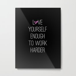 Work harder Metal Print