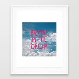 Breathe in the Dream...(pink) Framed Art Print