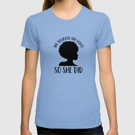 Melanin Magic| She Believed She Could So She Did T-shirt