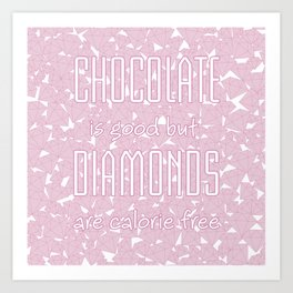 Chocolate vs. diamonds / Lineart diamonds pattern with slogan Art Print
