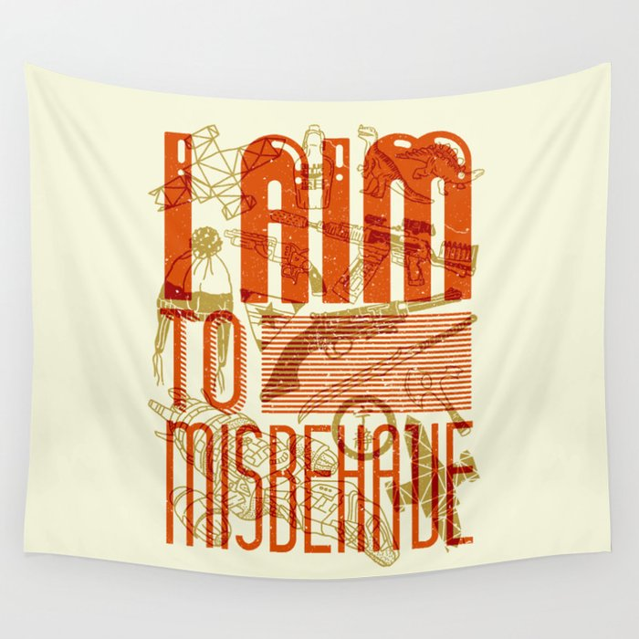 I Aim to Misbehave  Wall Tapestry