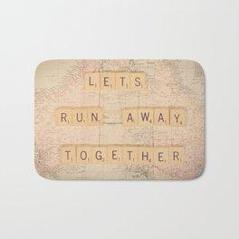 Lets Run Away Together Bath Mat