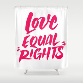 Love Equal Rights Shower Curtain