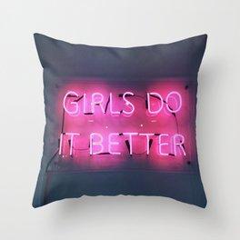 GIRLS DO IT BETTER Throw Pillow