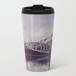 The Planet is Fine Travel Mug
