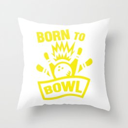 Born To Bowl Bowling Bowlers Skittles Sport Gift Throw Pillow