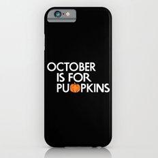 October is for Pumpkins Slim Case iPhone 6s