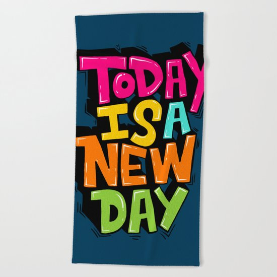 today is a new day Beach Towel