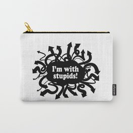 I'm With Stupids! Carry-All Pouch