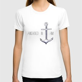 Anchored in Him T-shirt