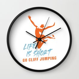 Life Is Short Go Cliff Jumping Extreme Sports Gift Wall Clock