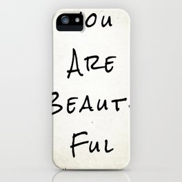 """Evolve """"You Are Beautiful"""" iPhone Case"""