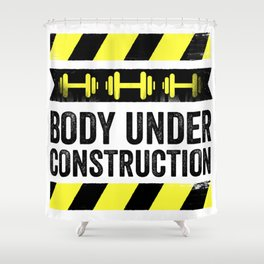 Body Under Construction Shower Curtain