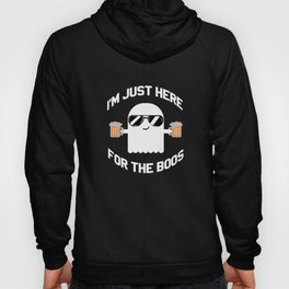 I'm just here for the boos Hoody