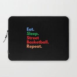 Eat. Sleep. Street Basketball. Repeat. Laptop Sleeve