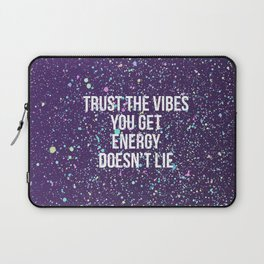 Trust The Vibes You Get Laptop Sleeve
