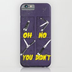 Oh No You Didn't iPhone 6s Slim Case